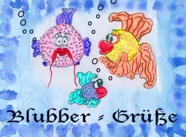 Blubber-Grüße!