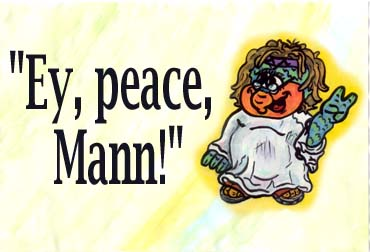 Ey peace, Mann!