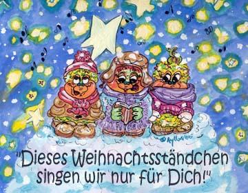 Dieses Weihnachtsständchen singen wir nur für Dich!