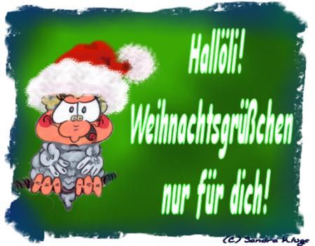Hallöli! Weihnachtsgrüßchen nur für dich!